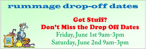 DROP OFF DATES FOR THE RUMMAGE SALE 6-1 AND 6-2 ONLY
