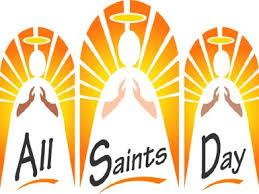 All Saints Day- Friday November 1