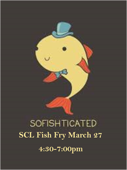 Mark The Calendar - Next SCL Fish Fry March 27