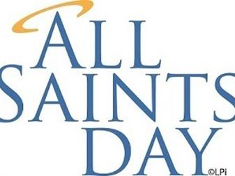All Saint's Day - Holy Day of Obligation