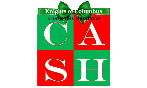 Knights of  Columbus Cash For Christmas 50/50 Raffle