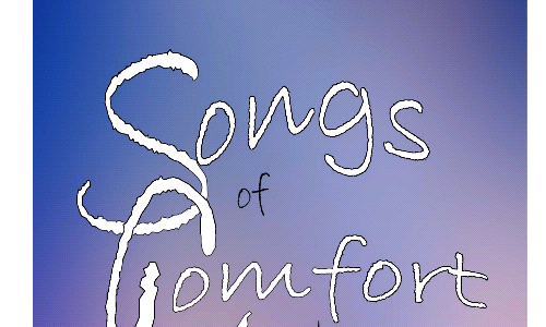 Songs of Comfort, Love and Joy