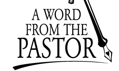 A Message from the Pastor